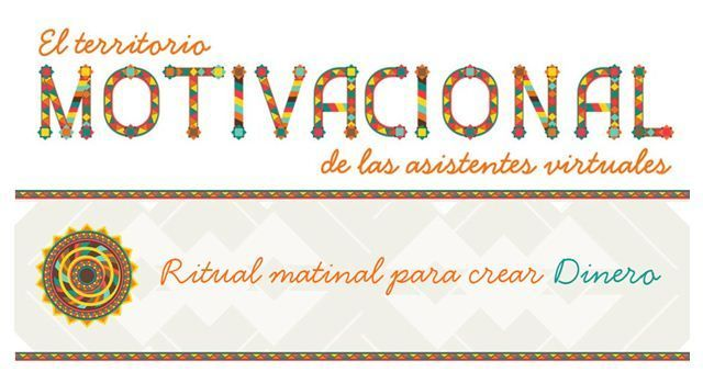 Asistentes Virtuales: Ritual Matinal para Crear Dinero. MotiVAcional.