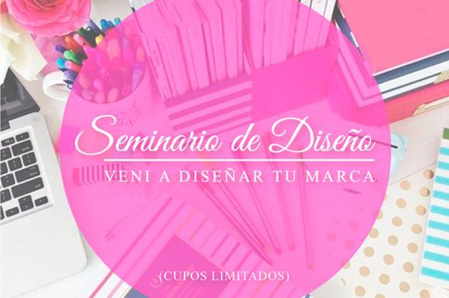 """Seminario de Diseño: """"Vení a Diseñar Tu Marca""""."""
