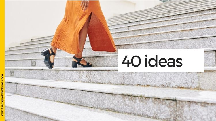 40 Ideas Discutibles Para Dar el Primer Paso y Emprender (¡Hágalo!)